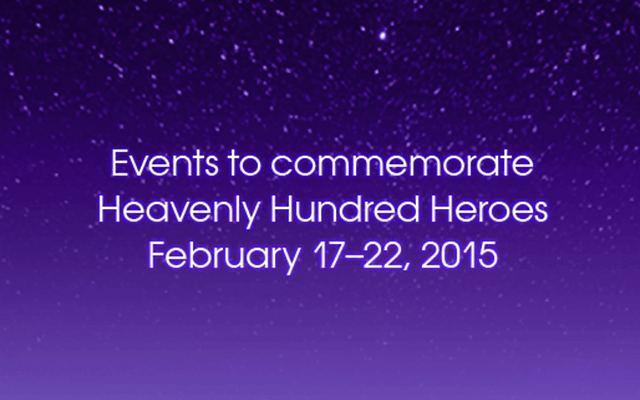 Events to commemorate Heavenly Hundred Heroes. February 17-22, 2015