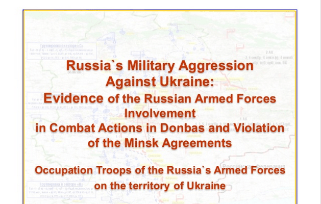 Russia`s Military Aggression Against Ukraine: Evidence of the Russian Armed Forces Involvement in Combat Actions in Donbas and Violation of the Minsk Agreements